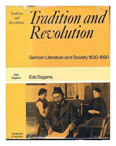 9780297002857: Tradition and Revolution: German Literature and Society, 1830-90 (Literature & Society)