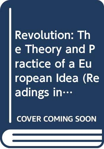 9780297002901: Revolution: The Theory and Practice of a European Idea (World University Library)