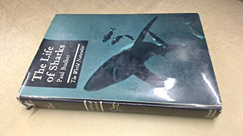 9780297003076: Life of Sharks (The World naturalist)