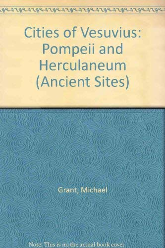 9780297003328: Cities of Vesuvius: Pompeii and Herculaneum (Ancient Sites)