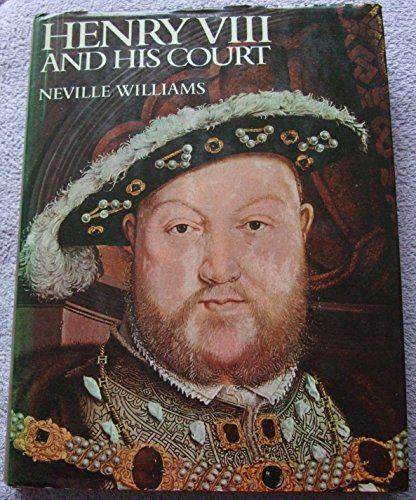 9780297003694: Henry VIII and His Court