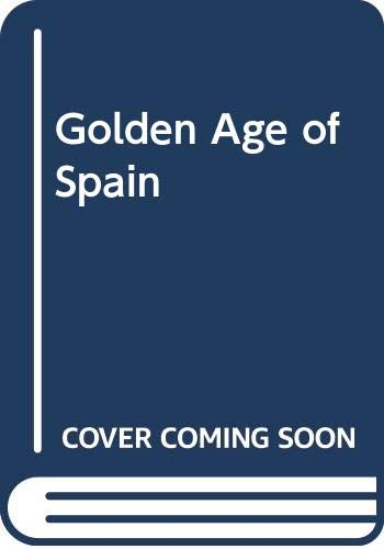 9780297004059: Golden Age of Spain (The History of Spain)