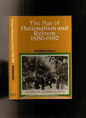9780297004189: Age of Nationalism and Reform, 1850-90 (History of Modern Europe)