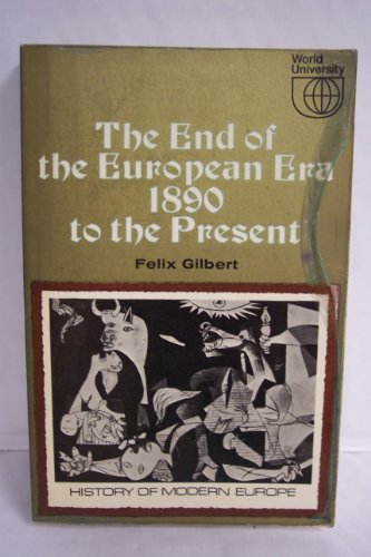 9780297004240: End of the European Era, 1890 to the Present (History of Modern Europe)
