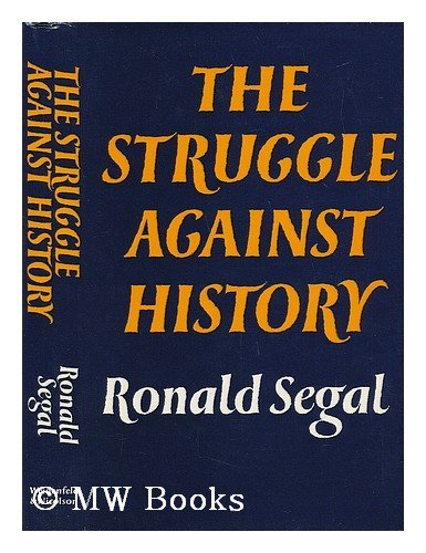 9780297004516: The Struggle Against History