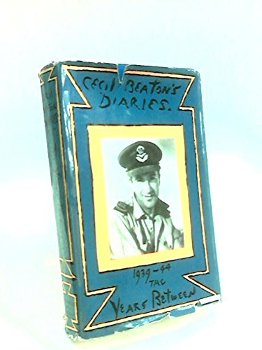 Years Between: Diaries 1939-44 (9780297165101) by Cecil Beaton