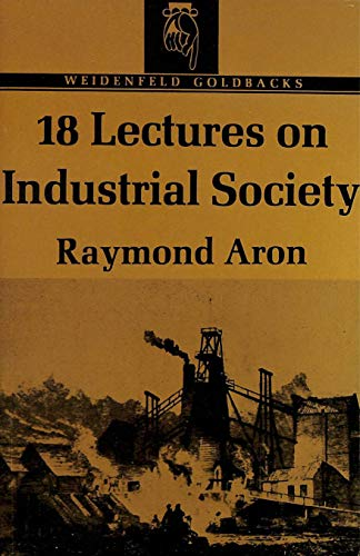 18 Lectures on Industrial Society: Aron Raymond