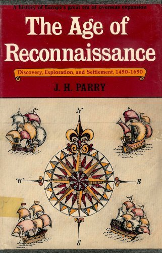 9780297166030: The Age of Reconnaissance: Discovery, Exploration and Settlement, 1450-1650