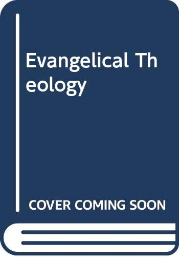 9780297166917: Evangelical Theology