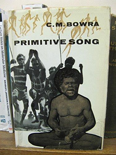 Primitive Song: Bowra, C.M.