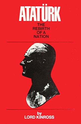 9780297169178: Ataturk: The Rebirth of a Nation