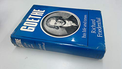 Goethe: His Life and Times: Friedenthal, Richard