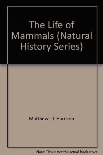 9780297170426: The Life of Mammals (Natural History Series)