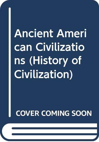 9780297170631: Ancient American Civilizations (History of Civilization)
