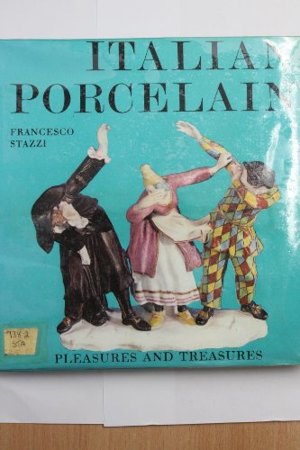 9780297174271: Italian Porcelain (Pleasures & Treasures)