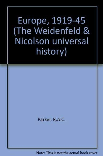 Europe, 1919-45 (The Weidenfeld & Nicolson universal: Parker, R.A.C.