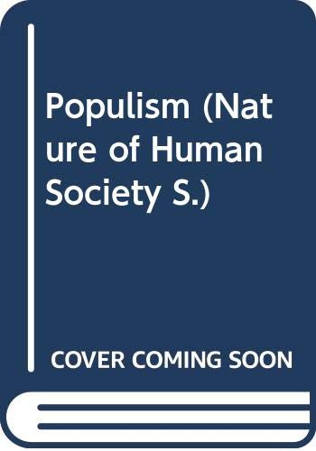 9780297176145: Populism (Nature of Human Society)