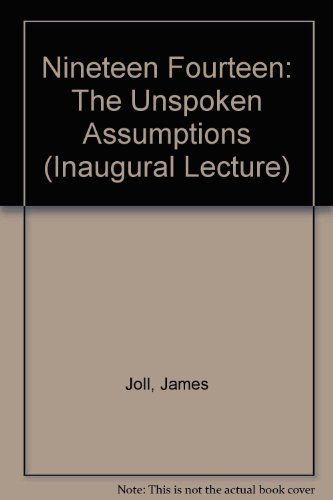 9780297176343: 1914 The Unspoken Assumptions : An Inaugural Lecture delivered 25 April 1968 (The London School of Economics and Political Science)