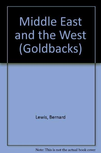 9780297176626: Middle East and the West (Goldbacks)