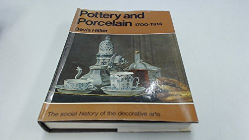 Pottery and Porcelain, 1700-1914 (The Social history of the decorative arts) (0297176684) by Hillier, Bevis