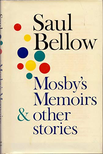 Mosby's Memoirs & Other Stories.: Bellow, Saul.