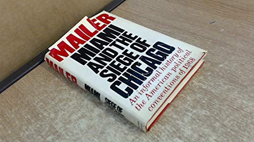 "Image result for Norman Mailer ""Miami and the Siege of Chicago,"""