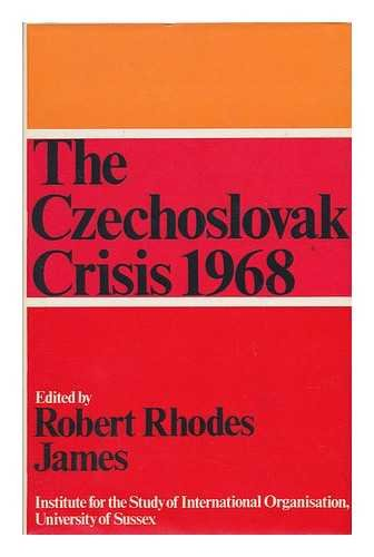 The Czechoslovak crisis, 1968 / edited by Robert Rhodes James: James, Robert Rhodes (Ed. ) ...
