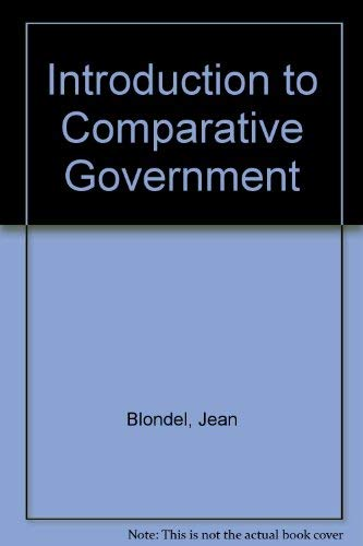 Introduction to Comparative Government: Blondel, Jean