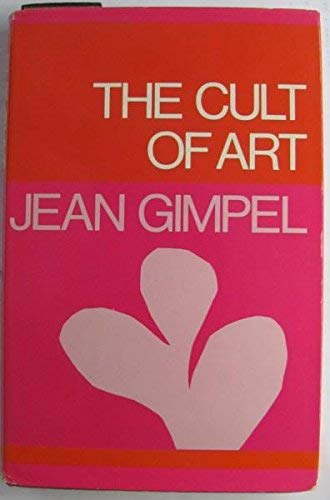 THE CULT OF ART. AGAINST ART AND ARTISTS.
