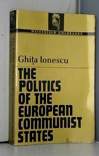 9780297179818: Politics of the European Communist States (Goldbacks)