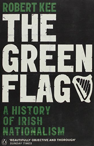 9780297179870: Green Flag: History of Irish Nationalism