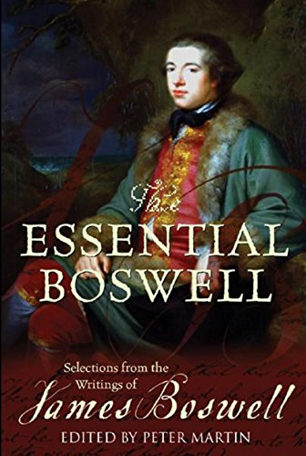 9780297607182: The Essential Boswell: Selections from the Writings of James Boswell