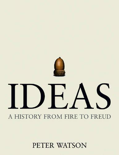 9780297607267: Ideas: A history from fire to Freud