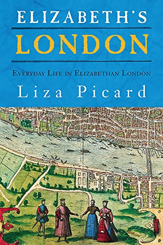 9780297607298: Elizabeth's London: Everyday Life in Elizabethan London