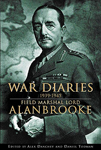 9780297607311: Alanbrooke War Diaries 1939-1945: Field Marshall Lord Alanbrooke