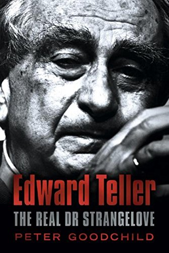 9780297607342: Edward Teller: The Real Dr Strangelove