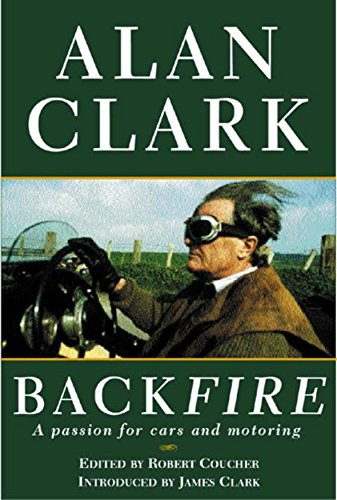 Back Fire: A Passion For Cars And Motoring (SCARCE HARDBACK FIRST EDITION, FIRST PRINTING SIGNED ...