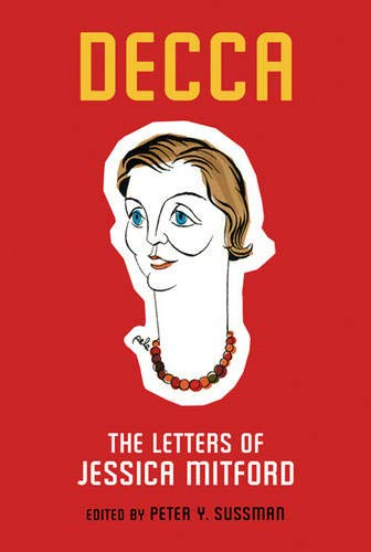 9780297607458: Decca: The Letters of Jessica Mitford