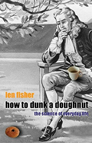 9780297607564: How to Dunk a Doughnut: Using Science in Everyday Life