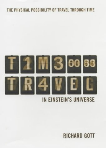 Time Travel in Einstein's Universe: Gott, Richard