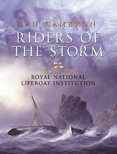 Riders of the Storm: The Story of the Royal National Lifeboat Institution: Cameron, Ian