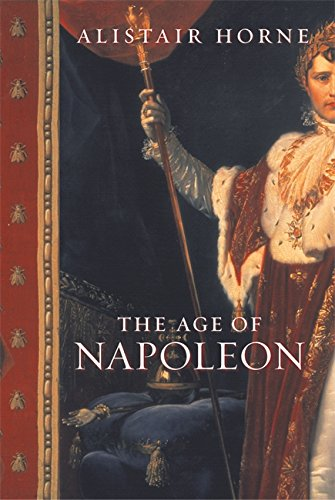 The Age of Napoleon (Universal History S.): Horne, Alistair