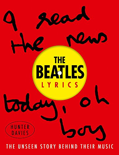 9780297608127: The Beatles Lyrics: The Unseen Story Behind Their Music