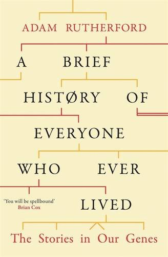 9780297609384: A Brief History of Everyone Who Ever Lived: The Stories in Our Genes