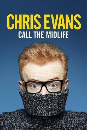 9780297609827: Call the Midlife: And Whatever You Do ... Don't Give Me That 'Midlife Crisis' Bullsh**t!