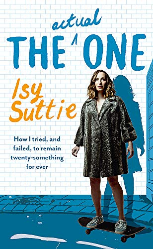 9780297609988: The Actual One: How I tried, and failed, to remain twenty-something for ever