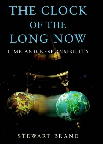 9780297642992: The Clock of the Long Now: Time and Responsibility (Master Minds)