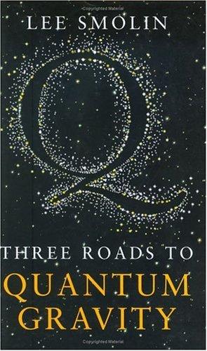 9780297643012: Three Roads to Quantum Gravity (SCIENCE MASTERS)