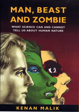 Man, Beast and Zombie: What Science Can and Cannot Tell Us About Human Nature