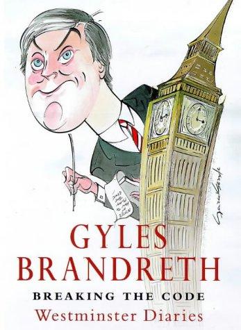Breaking The Code: The Brandreth Diaries: Westminster Diaries, 1992-97: Brandreth, Gyles